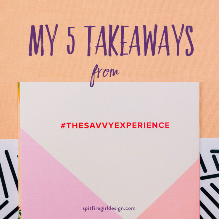 Spitfiregirl-The-savvy-experience-5-key-takeaways